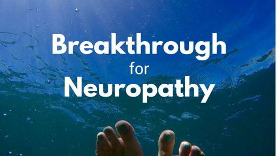 Breakthrough for Neuropathy